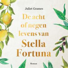 Juliet Grames De acht of negen levens van Stella Fortuna - The Seven or Eight Deaths of Stella Fortuna