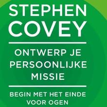 Stephen R. Covey Ontwerp je persoonlijke missie - Begin met het einde voor ogen
