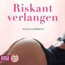 Natalie Rabengut Bobbi's Bedtime Stories 3 - Riskant verlangen