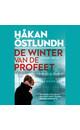Meer info over Håkan Östlundh De winter van de profeet bij Luisterrijk.nl