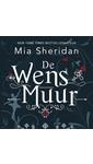 Meer info over Mia Sheridan De wensmuur bij Luisterrijk.nl