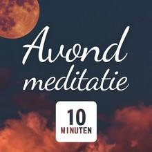 Suzan van der Goes Avond Meditatie - Meditatie om de dag mee af te sluiten