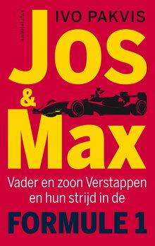 Ivo Pakvis Jos & Max - Vader en zoon Verstappen en hun strijd in de Formule 1
