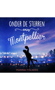 Meer info over Marina Folkers Onder de sterren van Montpellier bij Luisterrijk.nl
