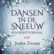 Josha Zwaan Dansen in de sneeuw - Kerstverhaal