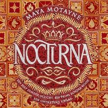 Maya Motayne Nocturna - Een dief zonder gezicht. Een prins zonder hoop. Een ontketend kwaad.
