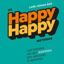 Lars-Johan Åge De happy-happymethode - Vijf stappen om met iedereen een akkoord te bereiken
