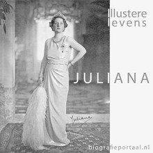 Biografieportaal.nl Illustere levens: Juliana