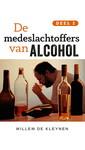 Meer info over Willem de Kleynen De medeslachtoffers van alcohol bij Luisterrijk.nl