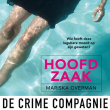 Mariska Overman Hoofdzaak - Wie heeft deze lugubere moord op zijn geweten?