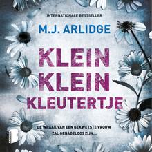 M.J. Arlidge Klein klein kleutertje - De wraak van een gekwetste vrouw zal genadeloos zijn…