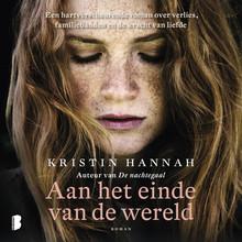 Kristin Hannah Aan het einde van de wereld - Een hartverscheurende roman over verlies, familiebanden en de kracht van liefde