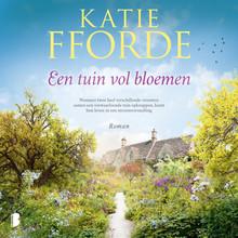 Katie Fforde Een tuin vol bloemen - Wanneer twee heel verschillende vrouwen samen een verwaarloosde tuin opknappen, komt hun leven in een stroomversnelling