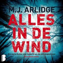 M.J. Arlidge Alles in de wind - Een korte thriller over Helen Grace die zich afspeelt voor Iene miene mutte