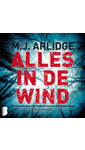 M.J. Arlidge Alles in de wind