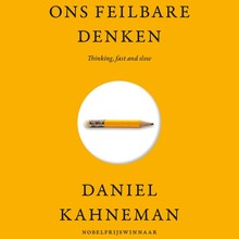 Daniel Kahneman Ons feilbare denken - Thinking, fast and slow