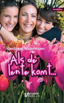 Gerda van Wageningen Als de lente komt