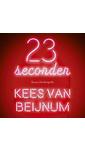 Meer info over Kees van Beijnum 23 seconden bij Luisterrijk.nl