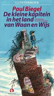 Paul Biegel De kleine kapitein in het land van Waan en Wijs