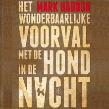 Mark Haddon Het wonderbaarlijke voorval met de hond in de nacht