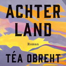 Téa Obreht Achterland
