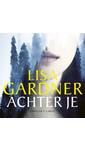 Meer info over Lisa Gardner Achter je bij Luisterrijk.nl
