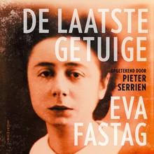 Pieter Serrien De laatste getuige: Eva Fastag - Hoe ik de Dossinkazerne en de Holocaust overleefde