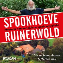 Silvan Schoonhoven Spookhoeve Ruinerwold - Mysterie van een duister gezin ontrafeld