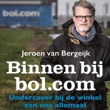 Jeroen van Bergeijk Binnen bij bol.com - Undercover bij de winkel van ons allemaal