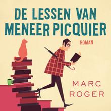 Marc Roger De lessen van meneer Picquier - Voorgelezen door Rik van de Westelaken