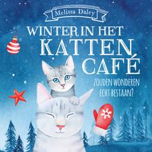 Melissa Daley Winter in het kattencafé - Zouden wonderen echt bestaan?