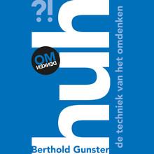 Berthold Gunster Huh?! - De techniek van het omdenken