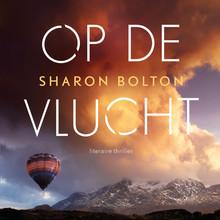 Sharon Bolton Op de vlucht - Ze heeft het gezicht van de moordenaar gezien, maar hij ook dat van haar...