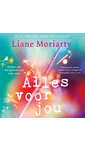 Meer info over Liane Moriarty Alles voor jou bij Luisterrijk.nl
