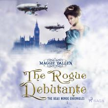 Maggie Dallen The Rogue Debutante - Beau Monde Chronicles 1