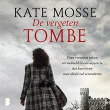 Kate Mosse De vergeten tombe - Twee vrouwen raken verwikkeld in een mysterie dat hun leven voor altijd zal veranderen
