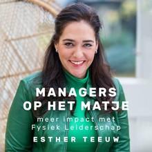 Managers op het matje - Meer impact met Fysiek Leiderschap