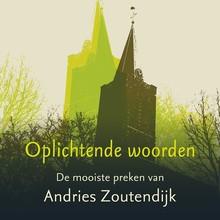 Oplichtende woorden - De mooiste preken van Andries Zoutendijk