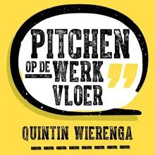 Quintin Wierenga Pitchen op de werkvloer - Bereik sneller je doel