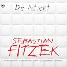 Sebastian Fitzek De patiënt - Om de waarheid te achterhalen, moet hij zijn verstand verliezen...