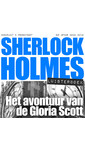 Arthur Conan Doyle Sherlock Holmes - Het avontuur van de Gloria Scott