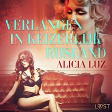 Alicia Luz Verlangen in keizerlijk Rusland - erotisch verhaaltje