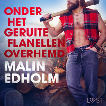 Malin Edholm Onder het geruite flanellen overhemd - erotisch verhaal
