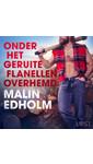 Meer info over Malin Edholm Onder het geruite flanellen overhemd - erotisch verhaal bij Luisterrijk.nl