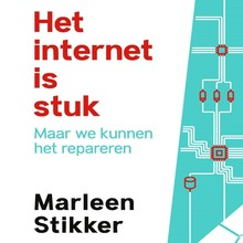 Marleen Stikker Het internet is stuk - Maar we kunnen het repareren