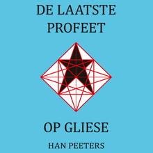 Han Peeters De Laatste Profeet op Gliese - Deel 3