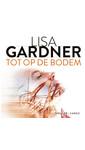 Lisa Gardner Tot op de bodem