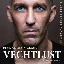 Vincent de Vries Vechtlust - Het bizarre leven van international Fernando Ricksen
