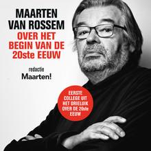 Maarten van Rossem Maarten van Rossem over het begin van de twintigste eeuw