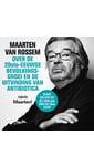 Meer info over Maarten van Rossem Maarten van Rossem over de twintigste-eeuwse bevolkingsgroei en de uitvinding van antibiotica bij Luisterrijk.nl